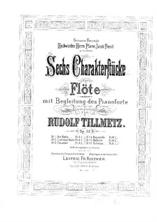 Six Character Pieces for Flute and Piano, Op.32 Nos.1-5: Six Character Pieces for Flute and Piano by Rudolf Tillmetz