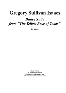 Dance Suite from 'The Yellow Rose of Tewas' for solo piano: Dance Suite from 'The Yellow Rose of Tewas' for solo piano by Gregory Sullivan Isaacs