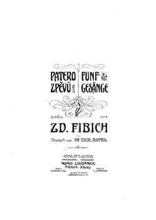 Five Songs for Voice and Piano, H.157: Five Songs for Voice and Piano by Zdeněk Fibich