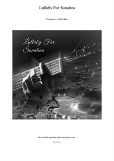 Lullaby For Sonatina, Op.38: Lullaby For Sonatina by Andrew Goncharenko
