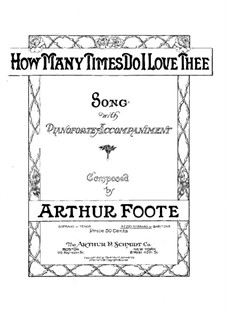 How Many Times Do I Love Thee: How Many Times Do I Love Thee by Arthur Foote