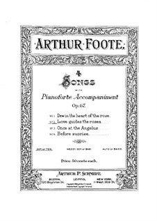 Four Songs, Op.67: No.2 Love Guides the Rose by Arthur Foote