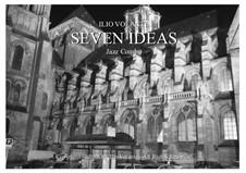 Seven ideas: Seven ideas by Ilio Volante