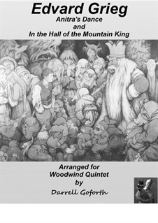 Selected Themes, Op.23: Anitra's Dance and In the Hall of the Mountain King, for woodwind quintet by Edvard Grieg