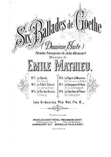 Six Ballades de Goethe. Suite No.2 for Voice and Piano: Six Ballades de Goethe. Suite No.2 for Voice and Piano by Émile Louis Victor Mathieu