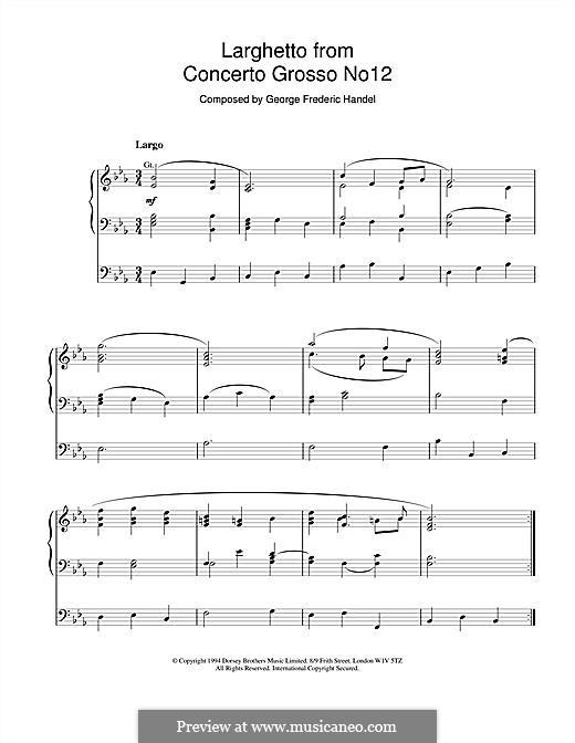 Concerto Grosso No.12 in B Minor, HWV 330: Larghetto, for organ by Georg Friedrich Händel