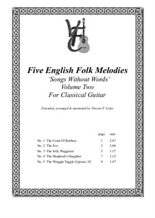 Five English Folk Melodies for Classical Guitar: Volume Two, arranged by V. F. Coley by folklore