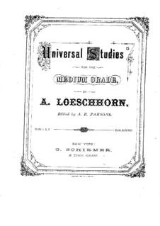Universal Studies for the Medium Grade, Op.169: Universal Studies for the Medium Grade by Carl Albert Loeschhorn