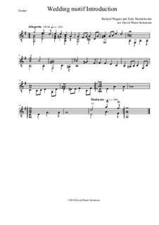 Short wedding motif for guitar solo (based on Mendelssohn and Wagner): Short wedding motif for guitar solo (based on Mendelssohn and Wagner) by Felix Mendelssohn-Bartholdy, Richard Wagner