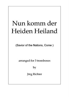 Savior of the Nations, Come: For 3 trombones by Martin Luther
