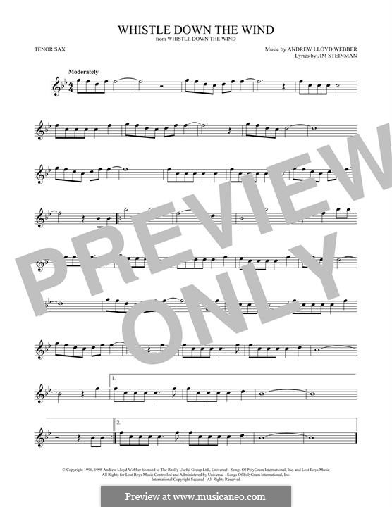 Whistle Down the Wind (from Whistle Down the Wind): para saxofone tenor by Andrew Lloyd Webber