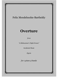 Ein Sommernachtstraum (Midsummer Night's Dream), Op.21: Overture, para piano para quatro mãos by Felix Mendelssohn-Bartholdy