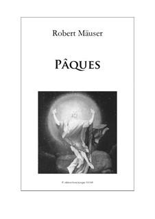 Pâques, Op.19: Pâques by Robert Mäuser