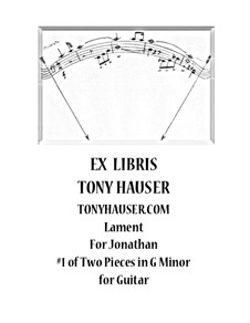 Lament (No.1 of Two Pieces In G Minor) For Jonathan: Lament (No.1 of Two Pieces In G Minor) For Jonathan by Tony Hauser