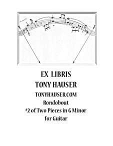 Rondobout No.2 of Two Pieces in G Minor for Guitar: Rondobout No.2 of Two Pieces in G Minor for Guitar by Tony Hauser