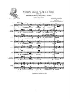 Concerto Grosso No.12 in B Minor, HWV 330: Score, parts by Georg Friedrich Händel