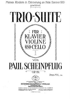 Trio-Suite for Violin, Cello and Piano, Op.19: Partitura completa by Paul Scheinpflug