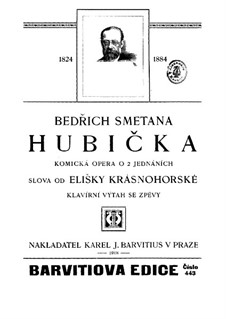 Hubička (The Kiss), T.115: para solistas,coral e piano by Bedřich Smetana