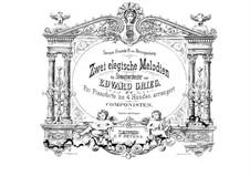 Two Elegiac Melodies, Op.34: para piano de quadro mãos by Edvard Grieg