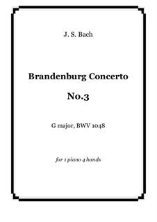 Brandenburg Concerto No.3 in G Major, BWV 1048: para piano de quadro mãos by Johann Sebastian Bach