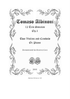 Twelve Trio Sonatas for Two Violins and Basso Continuo, Op.1: Full scores and parts by Tomaso Albinoni