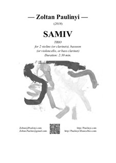 Samiv, trio for 2 violins (or clarinets) and cello (or bassoon/bass clarinet): Samiv, trio for 2 violins (or clarinets) and cello (or bassoon/bass clarinet) by Zoltan Paulinyi