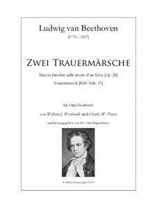 Zwei Trauermärsche (op.26 und KH Anh.13): Zwei Trauermärsche (op.26 und KH Anh.13) by Ludwig van Beethoven