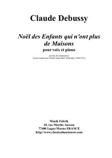 Noël des enfants qui n'ont plus de maison (Christmas Carol for Homeless Children), L.139: Para vocais e piano by Claude Debussy