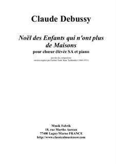 Noël des enfants qui n'ont plus de maison (Christmas Carol for Homeless Children), L.139: For SA treble choir and piano by Claude Debussy