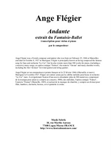 Andante from the 'Fantaisie-Ballet' for violin and piano: Andante from the 'Fantaisie-Ballet' for violin and piano by Ange Flégier