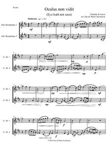 Oculus non vidit (Eye hath not seen): For 2 alto saxophones by Orlande de Lassus