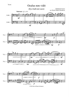 Oculus non vidit (Eye hath not seen): For 2 cellos by Orlande de Lassus