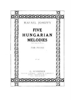 Five Hungarian Melodies: Para Piano by Rafael Joseffy