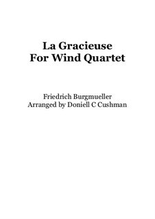 No.8 La Gracieuse (Gracefulness): Para quarteto de sopro by Johann Friedrich Burgmüller