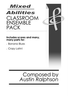 Mixed Abilities Classroom Ensemble Pack - extra value bundle of music for classrooms and school ensembles: Mixed Abilities Classroom Ensemble Pack - extra value bundle of music for classrooms and school ensembles by Austin Ralphson