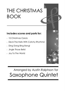 The Christmas Book: For sax quintet pack / bundle by folklore, Franz Xaver Gruber, James Lord Pierpont