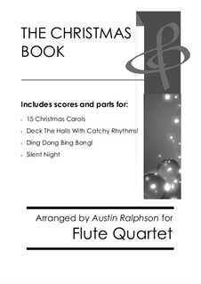 The Christmas Book: FOr flute quartet pack / bundle by folklore, Franz Xaver Gruber, James Lord Pierpont