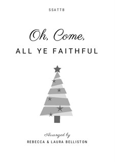 O Come All Ye Faithful: SSATTB by John Francis Wade