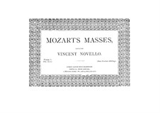 Coronation Mass No.15 in C Major, K.317: For choir, soloists and organ by Wolfgang Amadeus Mozart