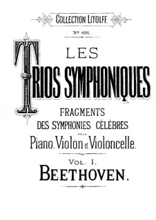 Symphonic Trios: Volume I, for violin, cello and piano by Ludwig van Beethoven