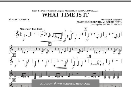 What Time Is It (from High School Musical 2): Bb Bass Clarinet part by Matthew Gerrard, Robbie Nevil