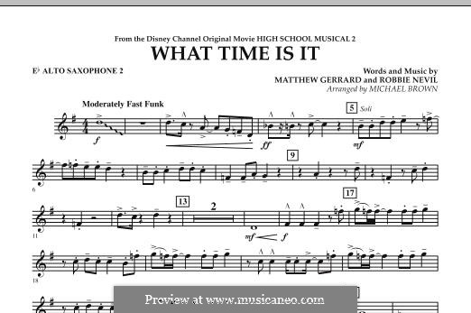 What Time Is It (from High School Musical 2): Eb Alto Saxophone 2 part by Matthew Gerrard, Robbie Nevil