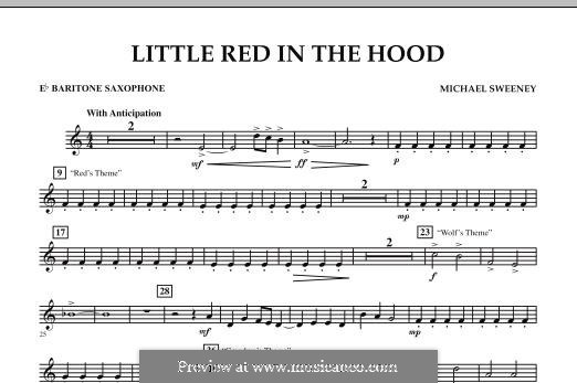 Little Red in the Hood: Eb Baritone Saxophone part by Michael Sweeney
