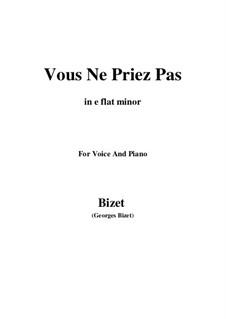Vous Ne Priez Pas: E flat minor by Georges Bizet