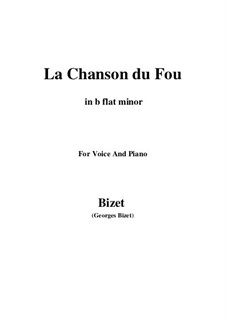 La Chanson du Fou: B flat minor by Georges Bizet