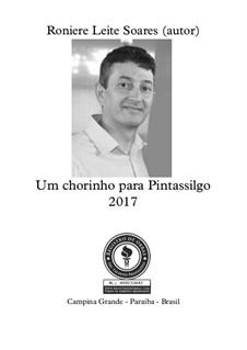 Um chorinho para Pintassilgo: Um chorinho para Pintassilgo by Roniere Leite Soares
