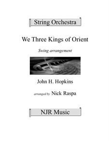 We Three Kings of Orient are: For string orchestra – score only by John H. Hopkins Jr.