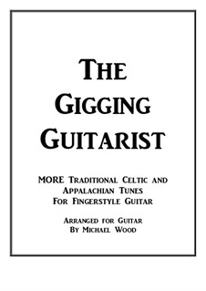 The Gigging Guitarist: More Traditional Celtic and Appalachian Tunes For Fingerstyle Guitar: The Gigging Guitarist: More Traditional Celtic and Appalachian Tunes For Fingerstyle Guitar by folklore, Turlough O'Carolan