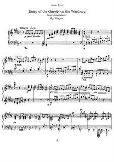 Transcription on 'Entry of the Guests on the Wartburg' from 'Tannhäuser' by Wagner, S.445 No.1: Para Piano by Franz Liszt