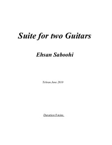 Suite for two Guitars: Suite for two Guitars by Ehsan Saboohi